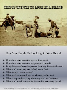 Branding is for cattle. Building your brand is what you do!